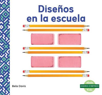 Disenos en la escuela (Patterns at School) - Bela Davis