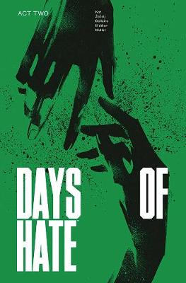 Days of Hate Act Two - Ales Kot