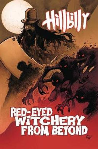 Hillbilly Volume 4: Red-Eyed Witchery From Beyond - Eric Powell