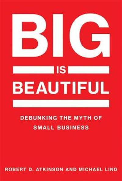 Big Is Beautiful - Robert D. Atkinson
