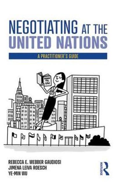 Negotiating at the United Nations - Rebecca W. Gaudiosi