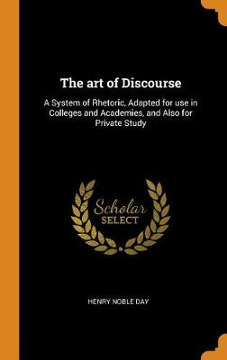 The Art of Discourse - Henry Noble Day