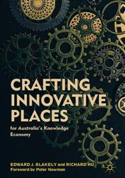 Crafting Innovative Places for Australia's Knowledge Economy - Edward J. Blakely