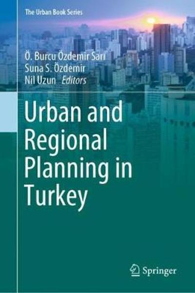 Urban and Regional Planning in Turkey - OE. Burcu OEzdemir Sari