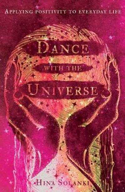 Dance with the Universe - Hina Solanki