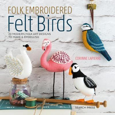 Folk Embroidered Felt Birds - Corinne Lapierre