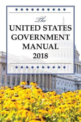 The United States Government Manual 2018 - National Archives And Records Administration
