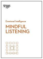 Mindful Listening (HBR Emotional Intelligence Series) - Harvard Business Review