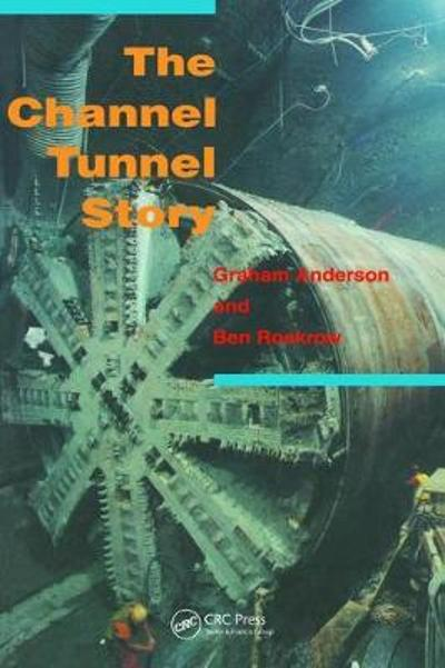 The Channel Tunnel Story - Graham Anderson