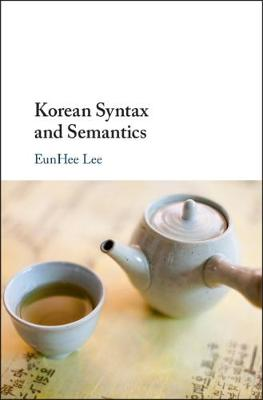 Korean Syntax and Semantics - EunHee Lee