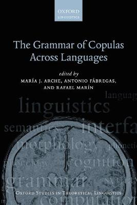 The Grammar of Copulas Across Languages - Maria J. Arche