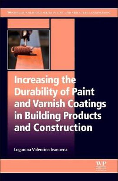 Increasing the Durability of Paint and Varnish Coatings in Building Products and Construction - Loganina Valentina Ivanovna