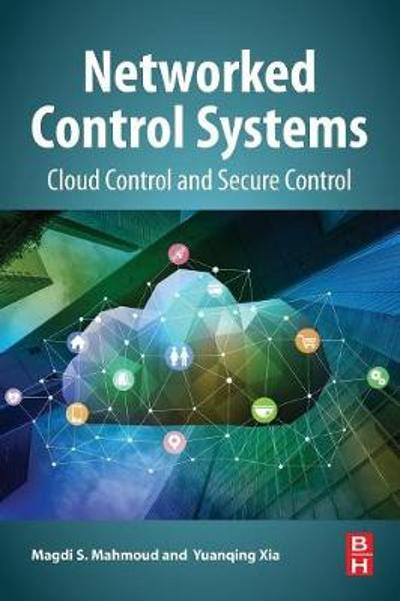 Networked Control Systems - Magdi S. Mahmoud