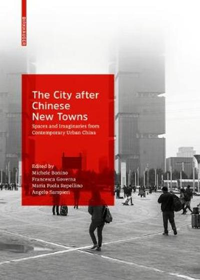 The City after Chinese New Towns - Michele Bonino