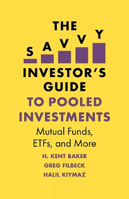 The Savvy Investor's Guide to Pooled Investments - H. Kent Baker