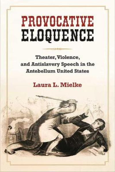 Provocative Eloquence - Laura L. Mielke