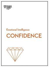 Confidence (HBR Emotional Intelligence Series) - Harvard Business Review