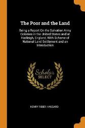 The Poor and the Land - Sir H Rider Haggard