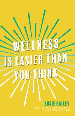 Wellness is Easier Than You Think - Susie Bailey