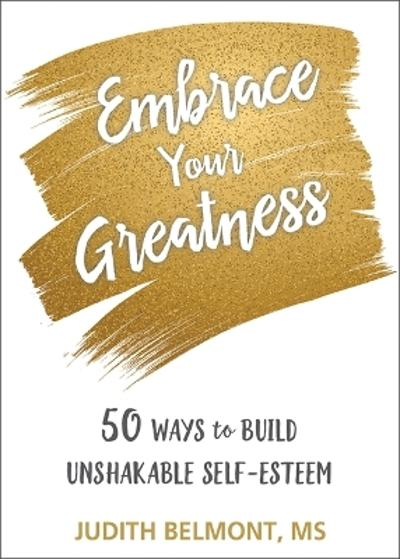 Embrace Your Greatness - Judith Belmont