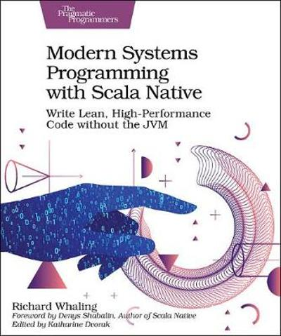 Modern Systems Programming with Scala Native - Richard Whaling