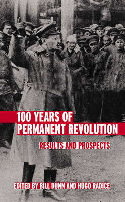 100 Years of Permanent Revolution - Bill Dunn