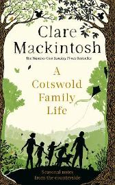 A Cotswold Family Life - Clare Mackintosh
