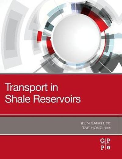 Transport in Shale Reservoirs - Kun Sang Lee