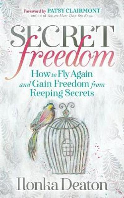 Secret Freedom - Ilonka Deaton