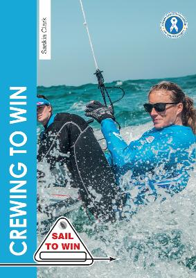 Crewing to Win - How to be the best crew & a great team - Saskia Clark
