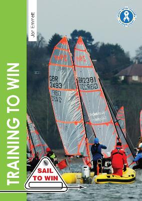 Training to Win - Training exercises for solo boats, groups & those with a coach - Jon Emmett