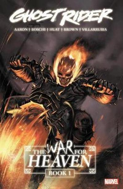 Ghost Rider: The War For Heaven Book 1 - Jason Aaron