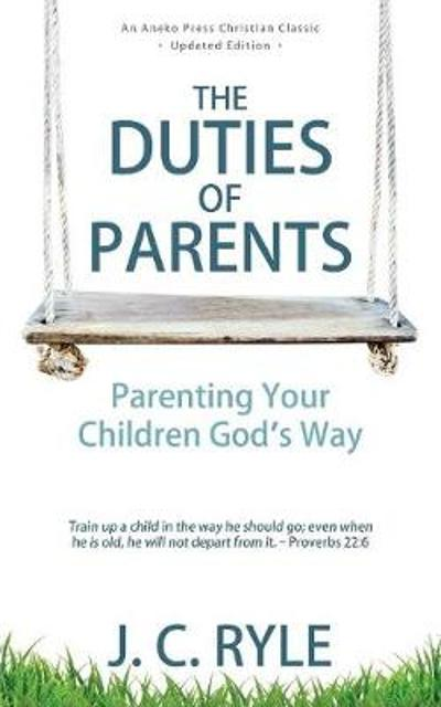 The Duties of Parents - John Charles Ryle