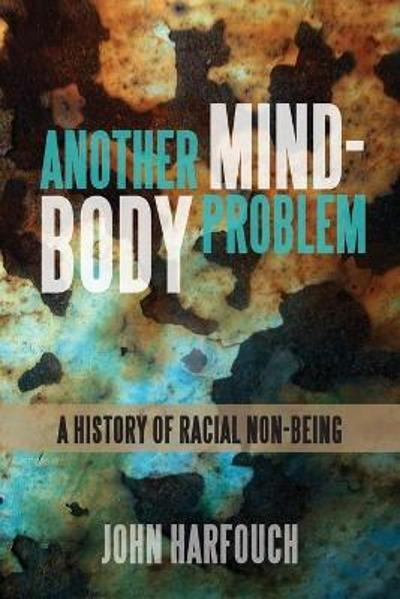 Another Mind-Body Problem - John Harfouch