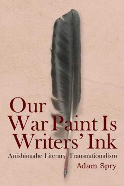 Our War Paint Is Writers' Ink - Adam Spry