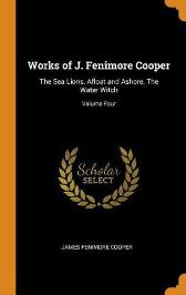 Works of J. Fenimore Cooper - James Fenimore Cooper