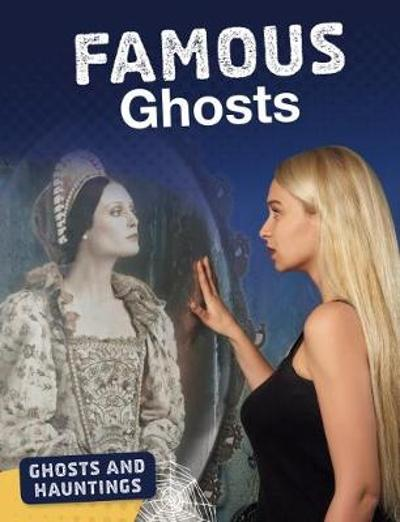 Famous Ghosts - Tammy Gagne