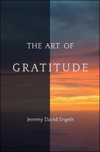 The Art of Gratitude - Jeremy David Engels