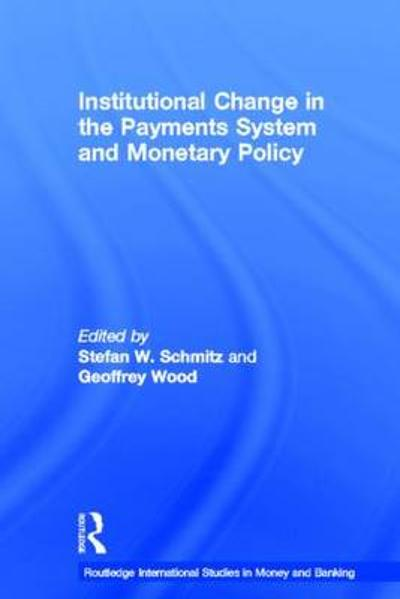 Institutional Change in the Payments System and Monetary Policy - Stefan W. Schmitz