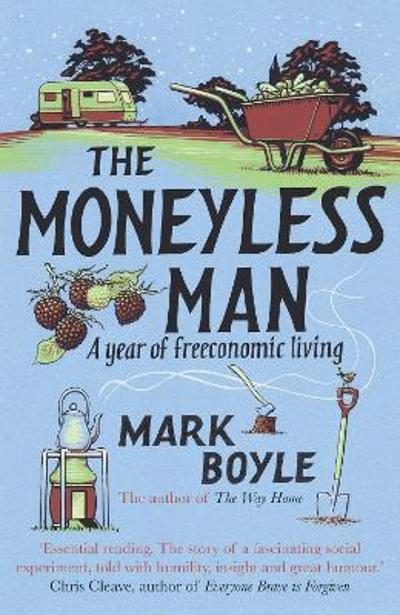 The Moneyless Man - Mark Boyle