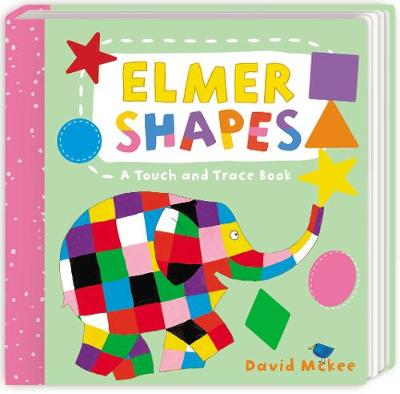Elmer Shapes: A Touch and Trace Book - David McKee