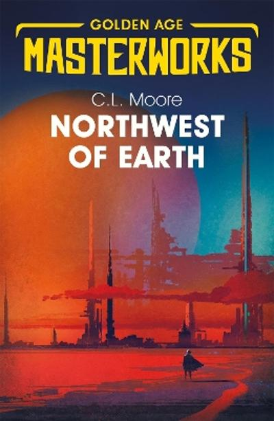 Northwest of Earth - C.L. Moore