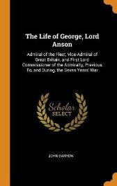 The Life of George, Lord Anson - John Barrow