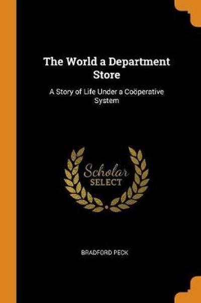 The World a Department Store - Bradford Peck