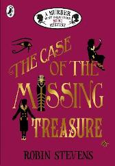 The Case of the Missing Treasure: A Murder Most Unladylike Mini Mystery - Robin Stevens