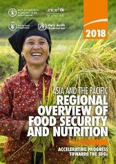 Asia and the Pacific regional overview of food security and nutrition 2018 - Food and Agriculture Organization