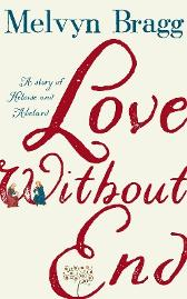 Love Without End - Melvyn Bragg