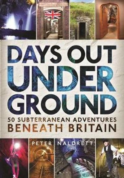 Days Out Underground - Peter Naldrett