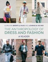 The Anthropology of Dress and Fashion - Brent Luvaas Joanne B. Eicher