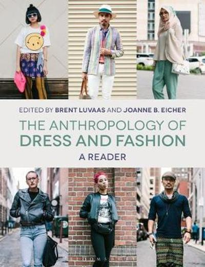 The Anthropology of Dress and Fashion - Brent Luvaas